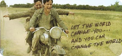 Let the world change you... and you can change the world